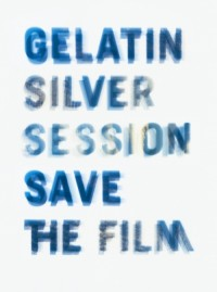 The 6th Gelatin Silver Session 2012 <br>- Save The Film