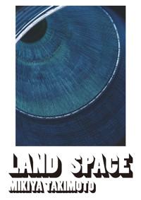 瀧本幹也写真展「LAND SPACE」