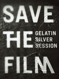The 5th Gelatin Silver Session 2010 <br>- Save The Film